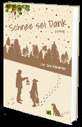 """""""Schnee sei Dank"""" von Tara Riedman – Autorin"""