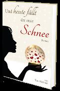 """Mehr als eine Liebesgeschichte: """"Und heute fällt der erste Schnee"""" von Tara Riedman – Autorin"""