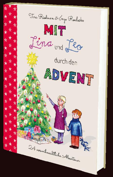 Mit Lina und Leo durch den Advent: Adventskalendergeschichten für Kinder ab 4 Jahren