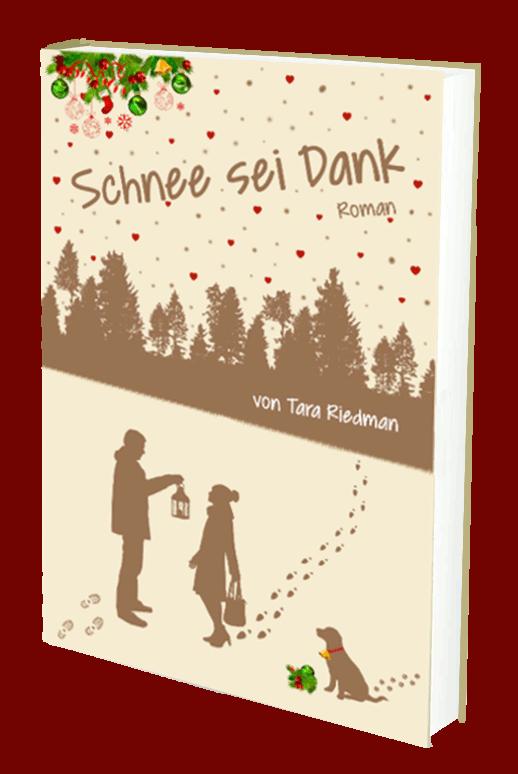 """Bücher von Tara Riedman: """"Schnee sei Dank"""", weihnachtliche Lovestory"""
