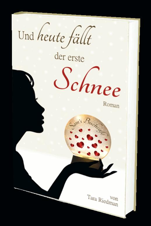 """Bücher von Tara Riedman: """"Und heute fällt der erste Schnee"""", winterliche Lovestory"""